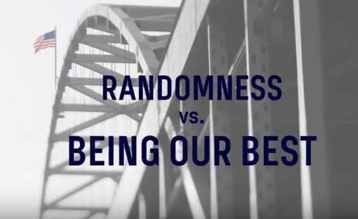Randoness vs. Your Best