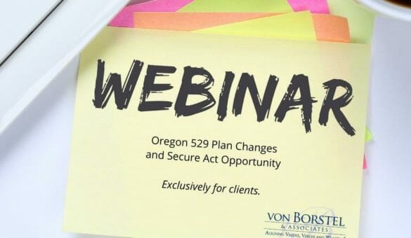 Oregon 529 Plan Changes and Secure Act Opportunity